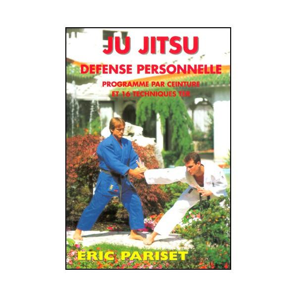 Ju Jitsu défense personnelle, prog. par Ceint.&16 techniques -Pariset