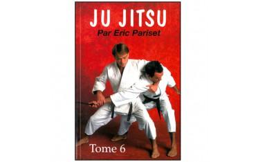 Ju-Jitsu tome 6, amenées et travail au sol & Kime no kata - Eric Pariset