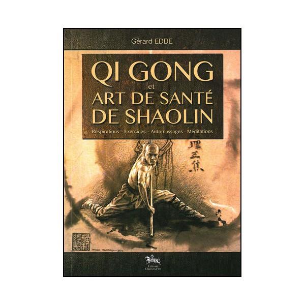Qi Gong et art de santé de Shaolin - Gérard Edde