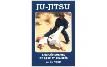 Ju-Jitsu enchaînements de base et avancés - Eric Pariset