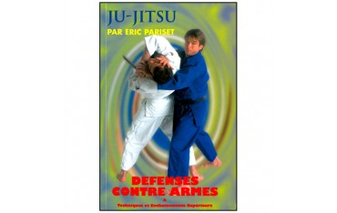 Ju-Jitsu, défenses contre armes - Eric Pariset
