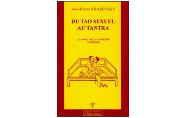 Du Tao Sexuel au Tantra - Jean-Pierre Krasensky