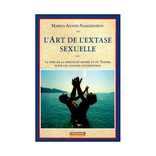 L'art de l'extase sexuelle (poche) - Margo Anand Naslednikov