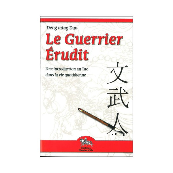 Le Guerrier Erudit, une introduction au Tao - Deng ming-Dao