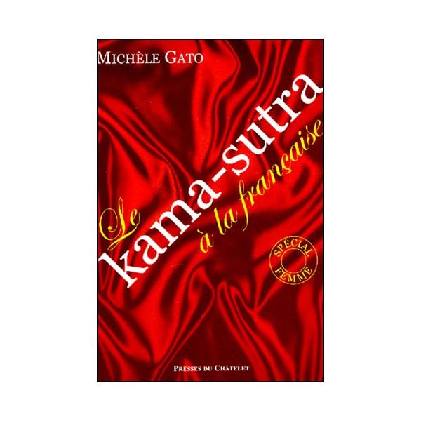 Le Kama-Sutra à la française, spécial femme - Michèle Gato