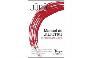 Manuel de Jujutsu de l'école Kano à Tokyo (Judo) - Maitres Yokoyama et Oshima, Traduit par l'enseigne de vaisseau Le Prieur