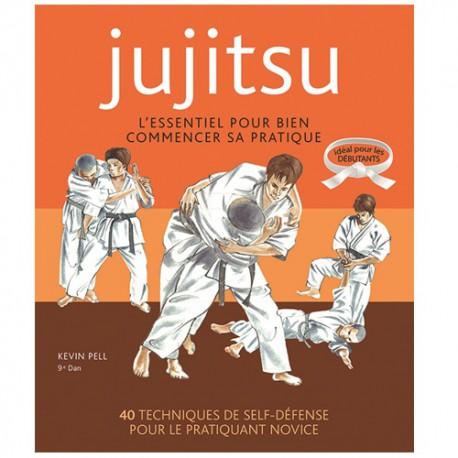 Jujitsu, l'essentiel pour bien commencer sa pratique - Kevin Pell