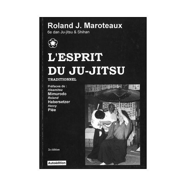L'esprit du Ju-Jitsu traditionnel - Maroteaux
