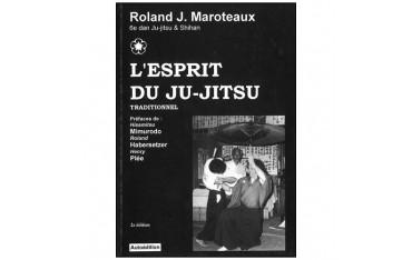 L'esprit du Ju-Jitsu traditionnel - Roland J. Maroteaux