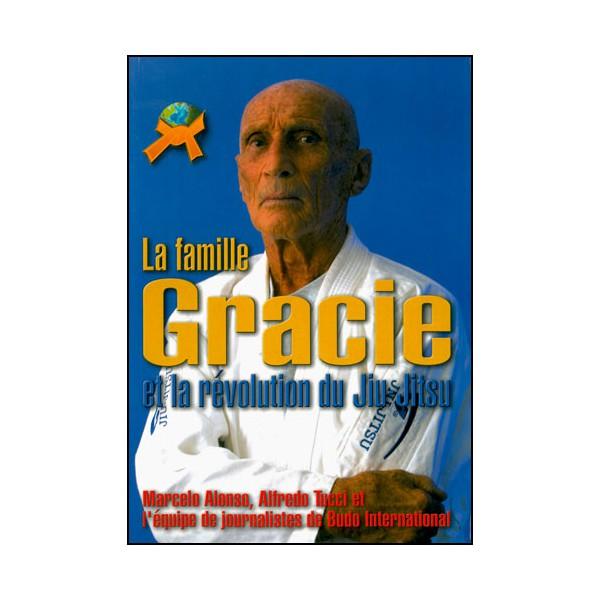 La famille Gracie et la révolution du Jiu-Jitsu - A Tucci