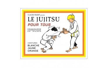 Le Jujitsu pour tous en bandes sessinée, volume 1, ceintures blanche, jaune & orange - Claude Fradet