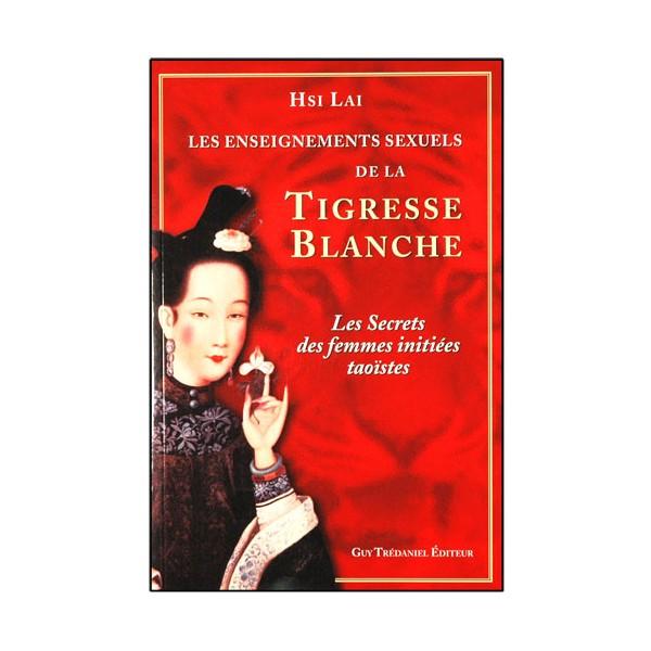 Les ens sex de la tigresse blanche, secr d femmes init Tao. - Hsi Lai