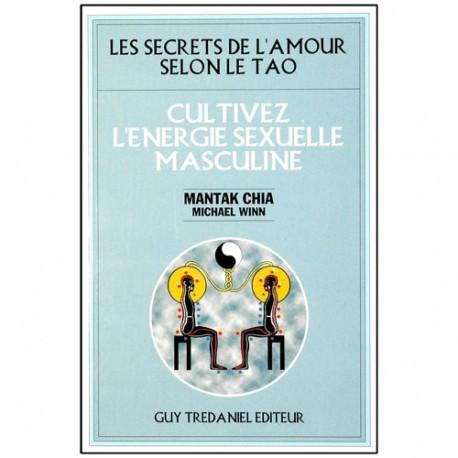 Les secr. de l'amour selon le Tao, cultiv l'énerg sex masc -Mantak Ch
