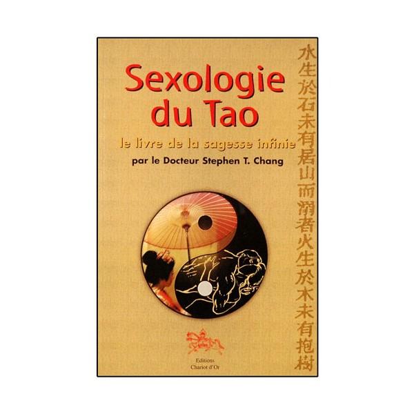Sexologie du Tao, le livre de la sagesse infinie - Stephen T. Chang