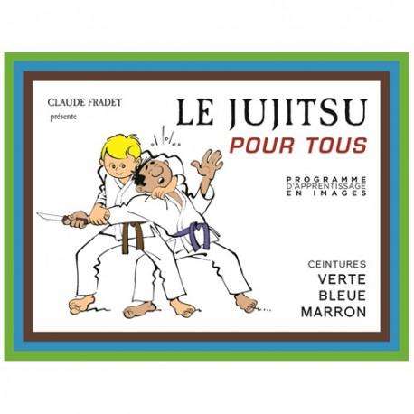 Le Jujitsu pour tous, Ceintures verte, bleue & marron - C. Fradet