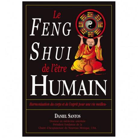 Feng Shui de l'être humain - Daniel Santos