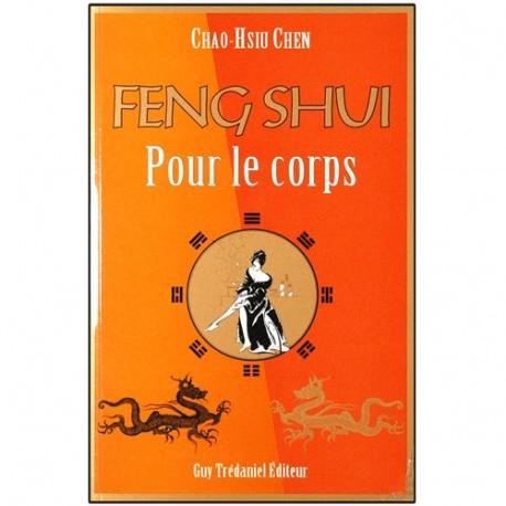 Feng Shui pour le corps - Chao Hsiu Chen