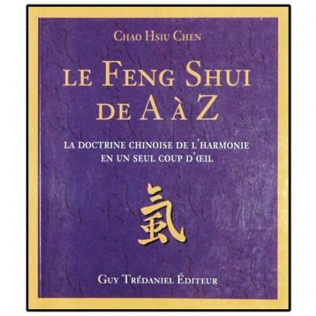 Le Feng Shui de A à Z - Chao Hsiu Chen