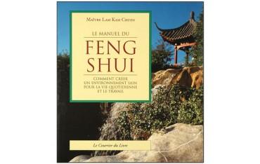 Le manuel du Feng Shui, comment créer un environnement sain pour la vie quotidienne et le travail - Maître Lam Kam Chuen