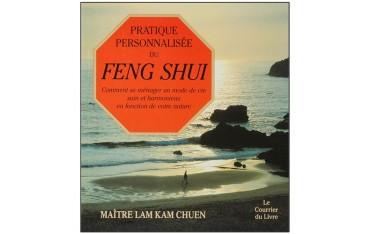Pratique personnalisée du Feng Shui, comment se ménager un mode de vie sain et harmonieux... - Maître Lam Kam Chuen