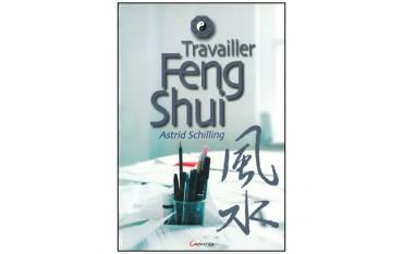 Travailler Feng Shui - Astrid Schilling