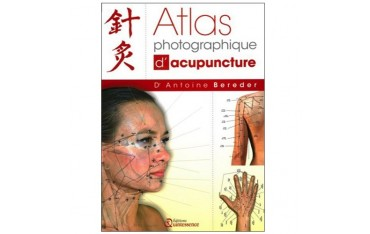 Atlas photographique d'acupuncture - Antoine Bereder