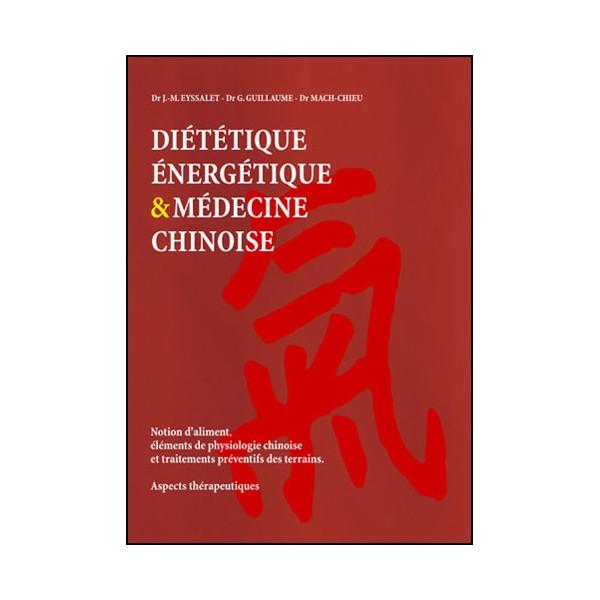 Diététique énergétique & médecine chinoise - Eyssalet-Guillaume-Mach