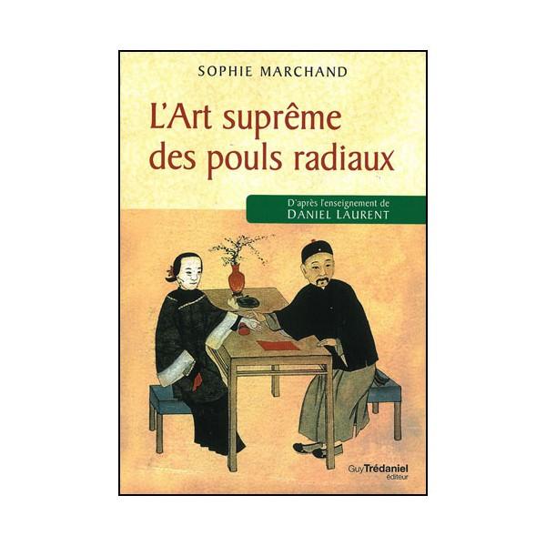 L'Art suprême des pouls radiaux - S Marchand