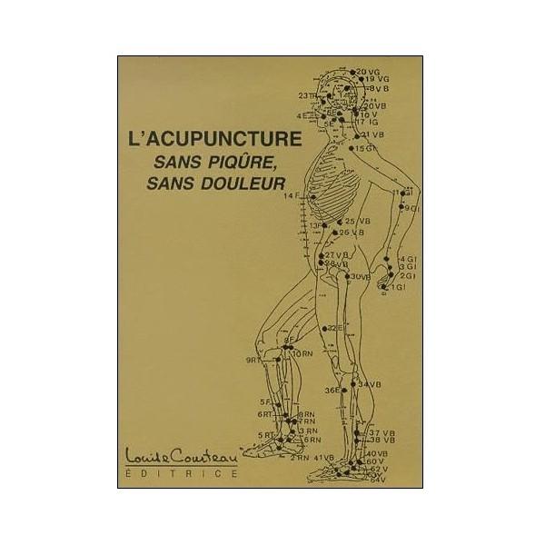 L'acupuncture sans piqûre, sans douleur - Louise Courteau