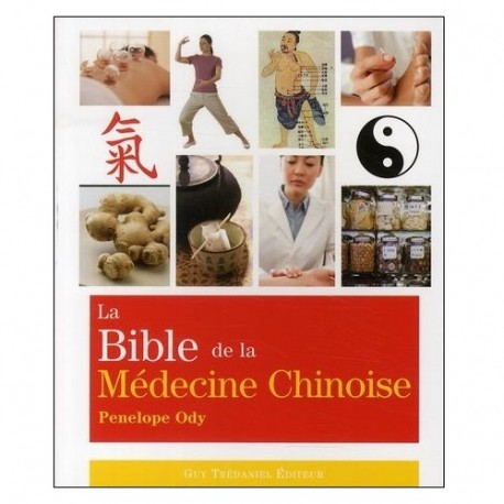 La Bible de la Médecine Chinoise - Penelope Ody