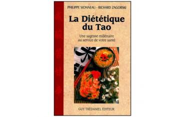 La diététique du Tao, une sagesse millénaire au service de votre santé - Philippe Sionneau & Richard Zagorski