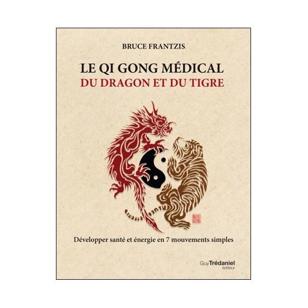 Le Qi Gong médical du dragon et du tigre - Bruce Frantzis