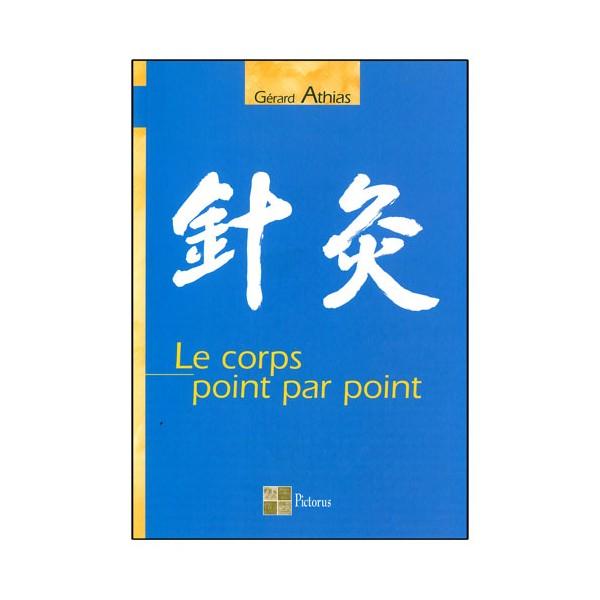 Le corps point par point - Gérard Athias