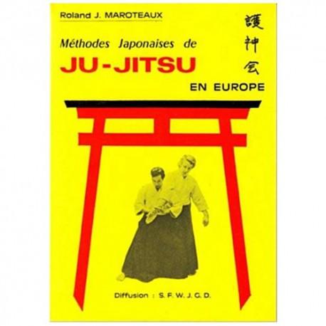 Méthodes Japonaises de Ju-Jitsu en Europe - Roland J.Maroteaux