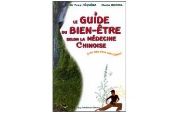 Le guide du bien-être selon la médecine chinoise, être bien dans son élément - Yves Réquena & Marie Borrel