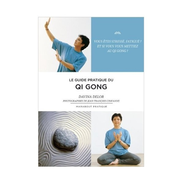 Le guide pratique du Qi Gong - D Delor