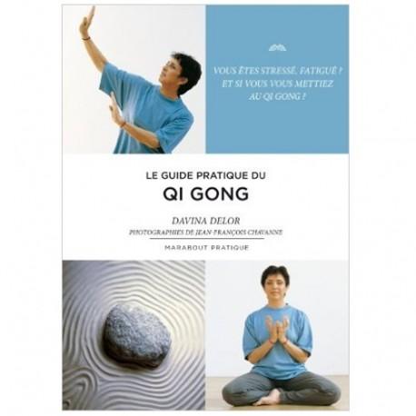 Le guide pratique du Qi Gong - D Delor