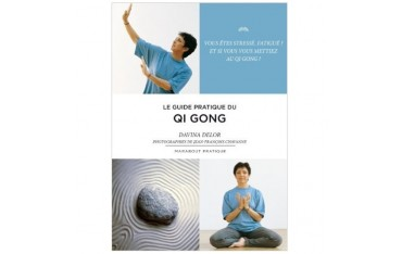 Le guide pratique du Qi Gong - Davina Delor
