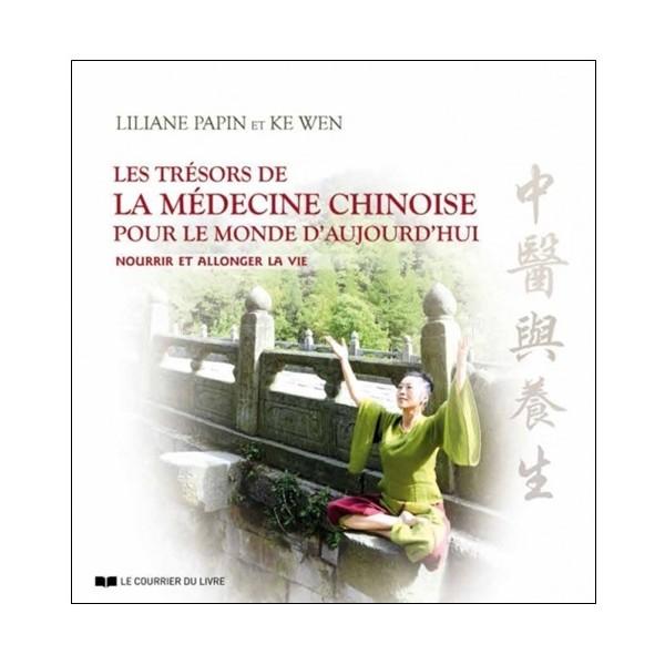 Les trésors de La Médecine Chinoise - Lilliane Papin & Ke Wen