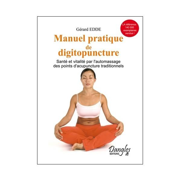 Manuel pratique de digitopuncture - Gérard Edde