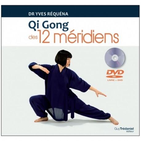 Qi Gong des 12 méridiens - Dr Yves Réquéna (+DVD de 50 min)