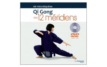 Qi Gong des 12 méridiens - Dr Yves Réquéna (+ DVD de 50 min inclus)