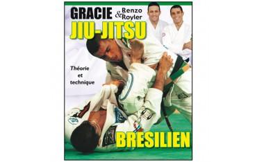 Jiu-Jitsu brésilien, théorie et technique - Renzo Gracie & Royler Gracie