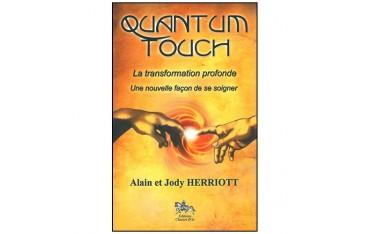 Quantum Touch, la transformation profonde, une nouvelle façon de se soigner - Herriott Alain & Jody