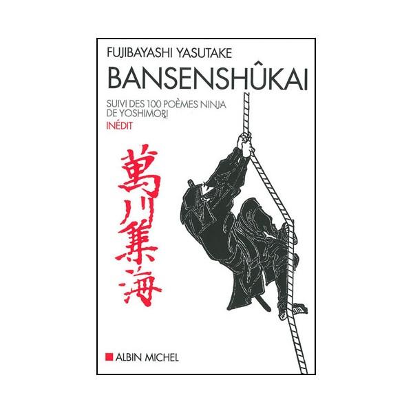 Bansenshûkai suivi des 100 poèmes ninja - Fujibayashi Yasutake