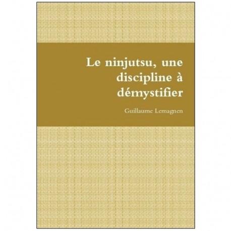 Le Ninjutsu, une discipline à démystifier - Guillaume Lemagnen