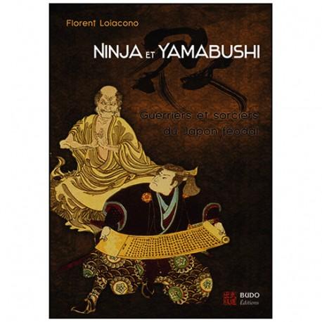 Ninja &Yamabushi, Guerrier&sorciers du Japon féodal - Loiacono (2013)