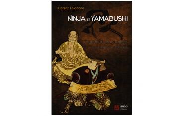 Ninja et Yamabushi, guerrier et sorciers du Japon féodal - Florent Loiacono