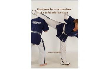 Enseigner les arts martiaux : La méthode Yoseikan - Gilles Chevrier