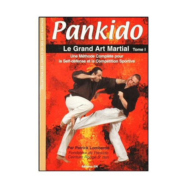 Pankido, le grand art martial - Patrick Lombardo